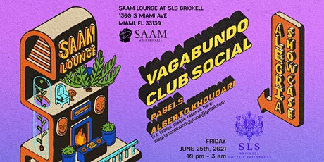 Alegria Showcase, Saam Lounge at SLS Brickell June 25th, 2021 entradas