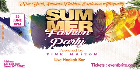 New York Summer Fashion  Explosion  After Party tickets