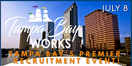 TAMPA BAY JOB FAIR - JULY 8 -  TAMPA BAY WORKS 2021  - REGISTER NOW! tickets
