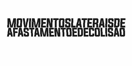 Exposição - Movimentos Laterais, de Afastamento e de Colisão ingressos