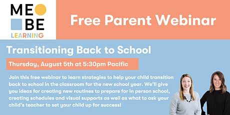 MeBe Learning Webinar: Transitioning Back to School tickets