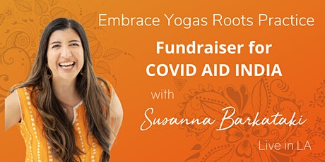 Embrace Yoga's Roots Practice Fundraiser for COVID AID INDIA tickets