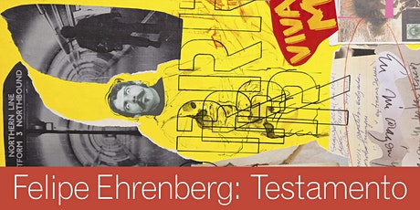 Felipe Ehrenberg: Testamento tickets