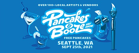 The Seattle Pancakes & Booze Art Show (Vendor Reservations Only) tickets