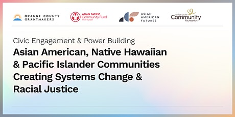 AANHPI Communities Creating Systems Change and Racial Justice tickets