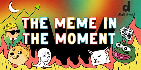 Digital Void: The Meme in the Moment Festival tickets