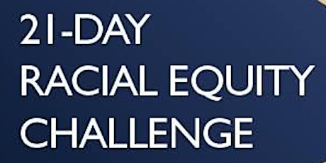 21 Day Racial Equity Habit Building Challenge LIVE SESSIONS tickets