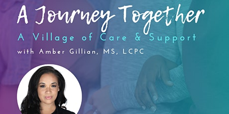 A Journey Together: A Village of Care and Support tickets
