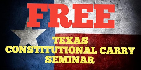 FREE! Texas Constitutional Carry Seminar Firearms Carry Act 2021 tickets