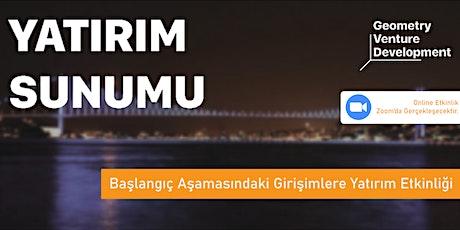 Yatırım Sunumu#19| Geometry Venture Development tickets
