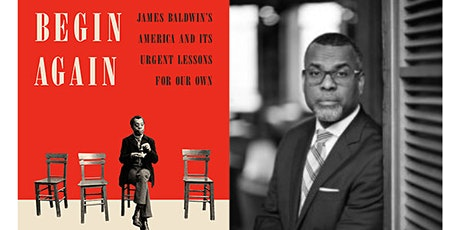 Begin Again: James Baldwin's America and Its Urgent Lessons for our Own tickets