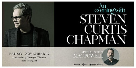 An Evening with Steven Curtis Chapman and Mac Powell tickets