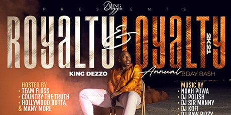 ROYALTY & LOYALTY KING DEZZO OFFICIAL BIRTHDAY BASH tickets