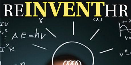 ReINVENT HR: Innovations to What's Next tickets