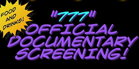 777 DOCUMENTARY SCREENING! tickets
