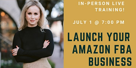 Launch Your Amazon FBA Business Training - July 1 @ 7:00 PM-8:00 PM tickets