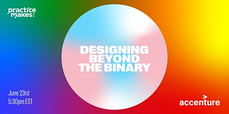 Designing Beyond the Binary - Practice Makes Pride Edition tickets