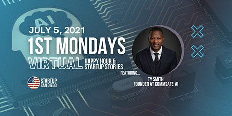 Startup SD July 1st Mondays with Ty Smith Founder and CEO of Commsafe AI tickets