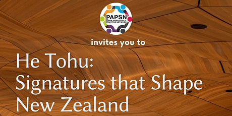 PAPSN invites you to: He Tohu: Signatures that Shape New Zealand tickets