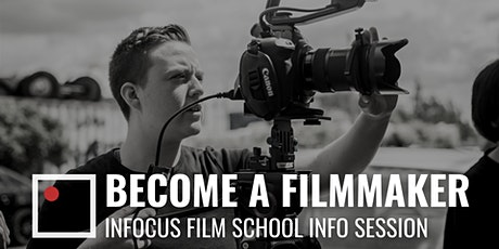 Become a Filmmaker in 12 months or Less - InFocus Film School Info Session tickets