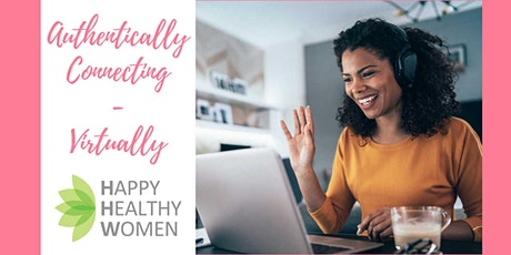 Authentically Connecting & Networking - Virtual Edition tickets