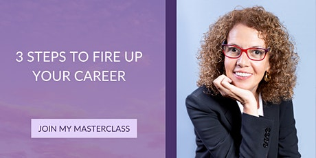 3 Steps To Fire Up Your Career tickets