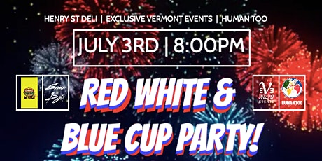 RED WHITE AND BLUE CUP PARTY ON CHURCH STREET! tickets