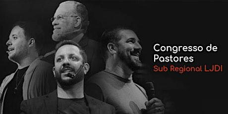 Congresso de Pastores Sub Regional LJDI ingressos