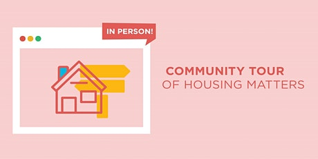 Community Tour of Housing Matters tickets