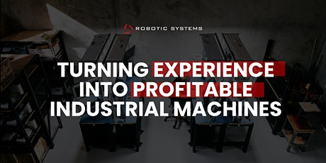 Turning Experience into Profitable Industrial Machines tickets