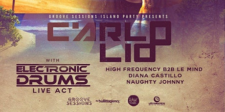 Groove Sessions Island Party feat CARLO LIO tickets