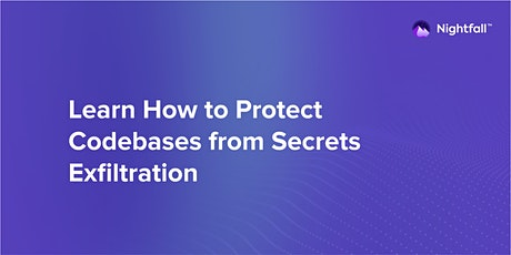 Webinar: Learn how to protect codebases from secrets exfiltration tickets