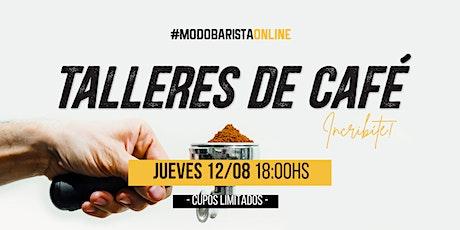 Taller de Café - JUEVES  12 de  AGOSTO -18 hs boletos