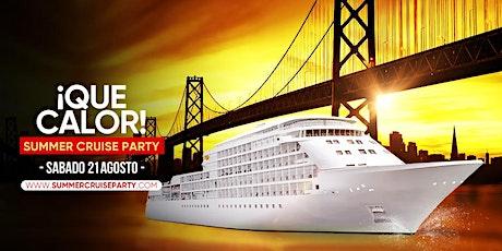 ¡ Que Calor! Summer Cruise Party tickets
