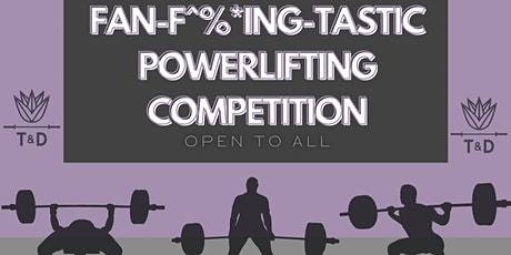 Fan-Fucking-Tastic Powerlifting Competition tickets
