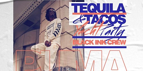 Black Ink Crew Taco n Tequila Yacht Party tickets