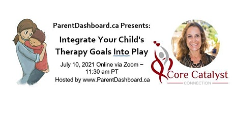 ParentDashboard Presents:  Integrate Your Child's Therapy Goals Into Play entradas
