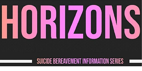 Horizons Suicide Bereavement Information Series tickets