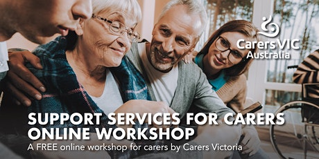 Carers Victoria Support Services for Carers Online Workshop #8200 tickets