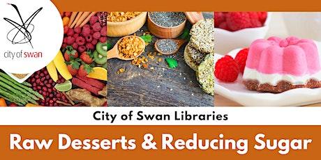 Raw Desserts & Reducing Sugar (Beechboro) tickets