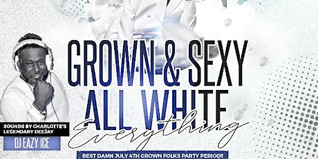 Grown and Sexy All White Everything tickets