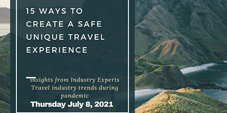 15 WAYS to create A Safe Unique Travel Experience tickets