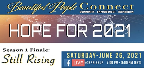 Beautiful People Connect - Hope for 2021: Still Rising (Season 1 Finale) tickets