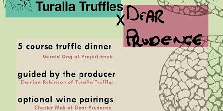Turalla Truffles X Dear Prudence Collaboration Dinner tickets