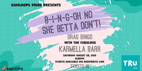 Pride Week: B-I-N-G-OH NO SHE BETTA DON'T DRAG BINGO tickets