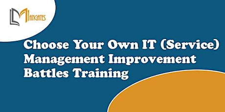 Choose Your Own IT (Service) Management Improvement Battles - Calgary tickets
