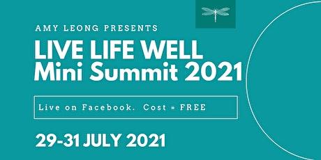 LIVE LIFE WELL (Holistic Wellness) Mini Summit 2021 tickets