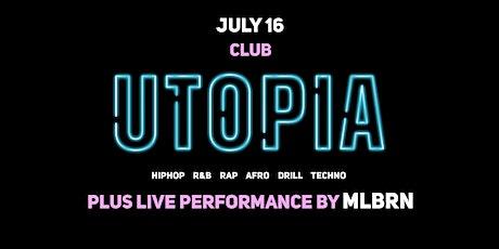 CLUB UTOPIA | JULY 16 tickets