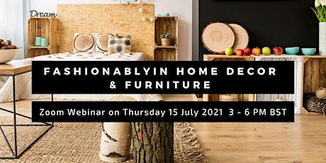 Fashionablyin Home Decor & Furniture tickets