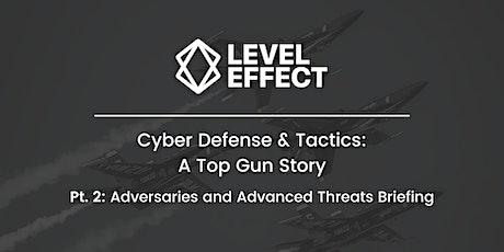 Cyber Defense & Tactics: A Top Gun Story (Part 2 of 3) tickets